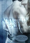 Addicted to Ridge (Heart vs. Head 1) - Drucie Anne Taylor