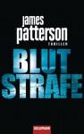 Blutstrafe: Thriller - Detective Michael Bennett 2 - James Patterson, Helmut Splinter