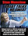"GREAT TALKS. NO SWEAT.: How to Speak with Confidence and Charisma to Any Audience (Stan Munslow's ""Learn & Affirm"" Series) - Stan Munslow"
