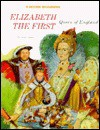 Elizabeth the First: Queen of England (Rookie Biographies Series) - Carol Greene, Steven Dobson
