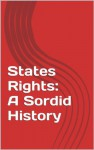 States' Rights: A Sordid History - Michael Potter