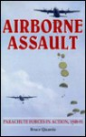 Airborne Assault: Parachute Forces in Action 1940-1990 - Bruce Quarrie