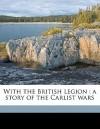 With the British Legion - G.A. Henty