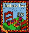 Table for Two: Meat- and Dairy- Free Recipes for Two - Joanne Stepaniak