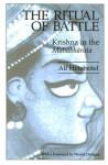 The Ritual of Battle: Krishna in the Mahabharata - Alf Hiltebeitel, Wendy Doniger