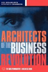 Architects of the Business Revolution: The Ultimate E-Business Book - Des Dearlove, Steve Coomber