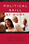 Political Skill at Work: Impact on Work Effectiveness - Gerald R. Ferris, Sherry L. Davidson, Pamela L. Perrewe