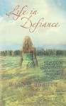 Life in Defiance - Mary E. DeMuth