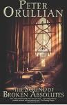 The Sound of Broken Absolutes (The Vault of Heaven) (Volume 4) - Peter Orullian