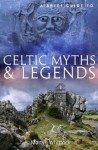 A Brief Guide to Celtic Myths and Legends (Brief Histories) - Martyn Whittock