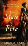 The Muse of Fire - Carol M. Cram