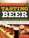 Tasting Beer: An Insider's Guide to the World's Greatest Drink - Randy Mosher
