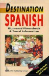 Spanish Illustrated Phrasebook and Travel Information - Destination, Mike Buckby