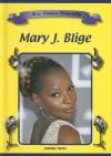 Mary J. Blige (Blue Banner Biographies) - Jennifer Torres
