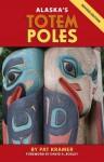 Alaska's Totem Poles - Pat Kramer, Boxley, David A., Mr., David A. Boxley