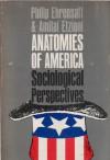 Anatomies of America: Sociological Perspectives - Philip Ehrensaft, Amitai Etzioni