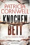 Knochenbett: Ein Kay-Scarpetta-Roman - Band 20 (Romane mit der Gerichtsmedizinerin Dr. Kay Scarpetta, Band 20) - Patricia Cornwell, Karin Dufner