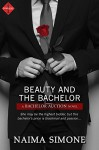 Beauty and the Bachelor (Entangled Indulgence) (Bachelor Auction) - Naima Simone