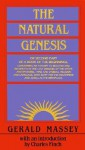 The Natural Genesis - Gerald Massey, Charles S. Finch III