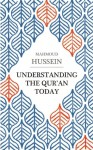 Understanding the Qur'an Today - Mahmoud Hussein, David Bond