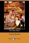 The Blue Moon (Dodo Press) - Laurence Housman