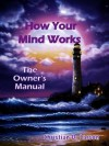 How Your Mind Works: The Owner's Manual - Christian D. Larson, Gloria Chadwick