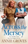 Across the Mersey - Annie Groves