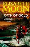 Oath of Gold (The deed of Paksenarrion) - Elizabeth Moon