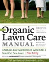 The Organic Lawn Care Manual: A Natural, Low-Maintenance System for a Beautiful, Safe Lawn - Paul Tukey, Nell Newman