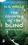 The Country of the Blind: and Other Science-Fiction Stories - H.G. Wells