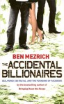 The Accidental Billionaires - Ben Mezrich