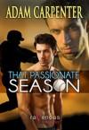 That Passionate Season (Heat of the Moment) - Adam Carpenter