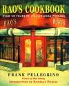 Rao's Cookbook: Over 100 Years of Italian Home Cooking - Frank Pellegrino, Rao's Restaurant Staff, Nicholas Pileggi, Dick Schaap