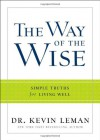 The Way of the Wise: Simple Truths for Living Well - Kevin Leman