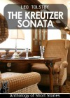 The Kreutzer Sonata - And other short Novels [annotated] - Leo Tolstoy, Benjamin Ricketson Tucker