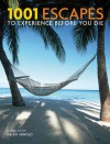 1001 Escapes to Experience Before You Die - Helen Arnold