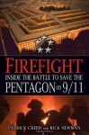 Firefight: Inside the Battle to Save the Pentagon on 9/11 - Patrick Creed, Rick Newman