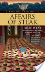 Affairs of Steak (A White House Chef Mystery #5) - Julie Hyzy