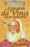 Leonardo Da Vinci And His Super-Brain - Michael Cox