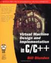 Virtual Machine Design and Implementation C/C++ - Bill Blunden