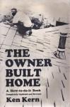The Owner Built Home - Ken Kern