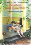 Baseball & Butterflies - Karen Lynn Williams, Linda Storm