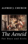 The Aeneid for Boys and Girls - Alfred J. Church