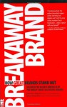 The Breakaway Brand: How Great Brands Stand Out - Francis Kelly, Barry Silverstein