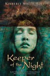 Keeper of the Night - Kimberly Willis Holt