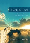 Face to Face: Seeking a Personal Relationship with God - S. Michael Wilcox