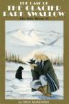 The Case of the Glacier Park Swallow - Dina Anastasio