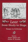 Lear from Study to Stage: Essays in Criticism - James R. Ogden
