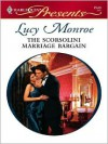 The Scorsolini Marriage Bargain (Royal Brides #5) (Harlequin Presents #2548) - Lucy Monroe
