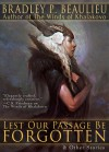 Lest Our Passage Be Forgotten & Other Stories - Bradley P. Beaulieu